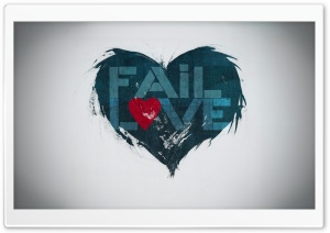 Fail Love HD Wide Wallpaper for 4K UHD Widescreen desktop & smartphone