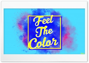 Feel The Color Ultra HD Wallpaper for 4K UHD Widescreen desktop, tablet & smartphone