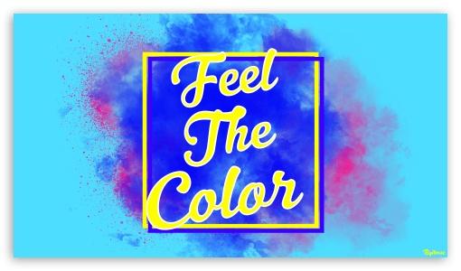 Feel The Color UltraHD Wallpaper for 8K UHD TV 16:9 Ultra High Definition 2160p 1440p 1080p 900p 720p ; Tablet 1:1 ; Mobile 16:9 5:4 - 2160p 1440p 1080p 900p 720p QSXGA SXGA ;