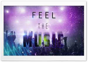 Feel the Music HD Wide Wallpaper for Widescreen