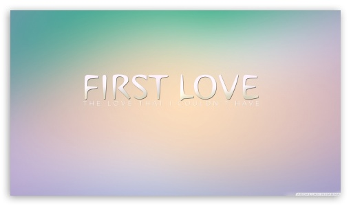 First Love ❤ 4K UHD Wallpaper for 4K UHD 16:9 Ultra High Definition 2160p 1440p 1080p 900p 720p ; UHD 16:9 2160p 1440p 1080p 900p 720p ; Tablet 1:1 ; Mobile 16:9 - 2160p 1440p 1080p 900p 720p ;