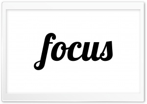 Focus Word HD Wide Wallpaper for 4K UHD Widescreen desktop & smartphone
