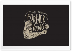 Forever Young HD Wide Wallpaper for Widescreen
