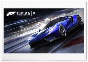 Forza Motorsport 6 Ford GT 2015 HD Wide Wallpaper for 4K UHD Widescreen desktop & smartphone
