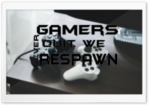 GAMERS NEVER DIE Ultra HD Wallpaper for 4K UHD Widescreen desktop, tablet & smartphone