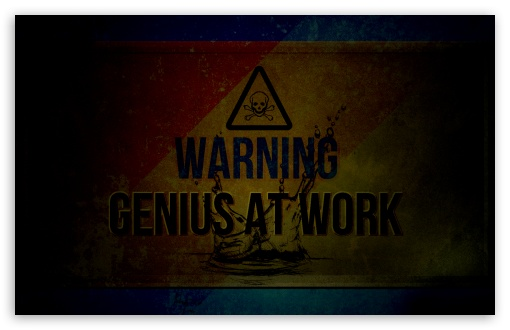 Genius HD wallpaper for Wide 16:10 5:3 Widescreen WHXGA WQXGA WUXGA WXGA WGA ; HD 16:9 High Definition WQHD QWXGA 1080p 900p 720p QHD nHD ; Standard 4:3 5:4 3:2 Fullscreen UXGA XGA SVGA QSXGA SXGA DVGA HVGA HQVGA devices ( Apple PowerBook G4 iPhone 4 3G 3GS iPod Touch ) ; iPad 1/2/Mini ; Mobile 4:3 5:3 3:2 16:9 5:4 - UXGA XGA SVGA WGA DVGA HVGA HQVGA devices ( Apple PowerBook G4 iPhone 4 3G 3GS iPod Touch ) WQHD QWXGA 1080p 900p 720p QHD nHD QSXGA SXGA ;