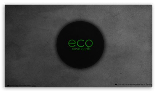 Go ECO Save Earth-black_nithin suren ❤ 4K UHD Wallpaper for 4K UHD 16:9 Ultra High Definition 2160p 1440p 1080p 900p 720p ; Mobile 4:3 5:3 3:2 16:9 - UXGA XGA SVGA WGA DVGA HVGA HQVGA ( Apple PowerBook G4 iPhone 4 3G 3GS iPod Touch ) 2160p 1440p 1080p 900p 720p ;