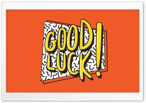 Good Luck Ultra HD Wallpaper for 4K UHD Widescreen desktop, tablet & smartphone