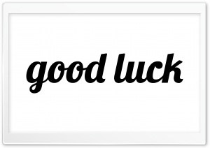 good luck HD Wide Wallpaper for 4K UHD Widescreen desktop & smartphone