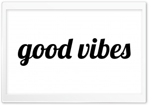good vibes Ultra HD Wallpaper for 4K UHD Widescreen desktop, tablet & smartphone