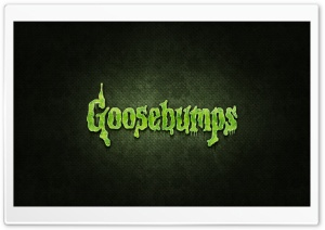 Goosebumps HD Wide Wallpaper for 4K UHD Widescreen desktop & smartphone
