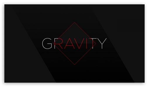 Gravity HD wallpaper for HD 16:9 High Definition WQHD QWXGA 1080p 900p 720p QHD nHD ;