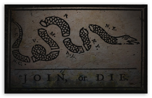 Grunge Join, Or Die By Benjamin Franklin HD wallpaper for Wide 16:10 5:3 Widescreen WHXGA WQXGA WUXGA WXGA WGA ; HD 16:9 High Definition WQHD QWXGA 1080p 900p 720p QHD nHD ; Standard 3:2 Fullscreen DVGA HVGA HQVGA devices ( Apple PowerBook G4 iPhone 4 3G 3GS iPod Touch ) ; Mobile 5:3 3:2 16:9 - WGA DVGA HVGA HQVGA devices ( Apple PowerBook G4 iPhone 4 3G 3GS iPod Touch ) WQHD QWXGA 1080p 900p 720p QHD nHD ;