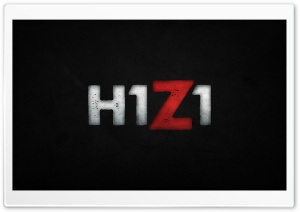 H1Z1 HD Wide Wallpaper for 4K UHD Widescreen desktop & smartphone