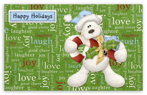 Happy Holidays Everyone HD wallpaper for Wide 16:10 5:3 Widescreen WHXGA WQXGA WUXGA WXGA WGA ; HD 16:9 High Definition WQHD QWXGA 1080p 900p 720p QHD nHD ; Other 3:2 DVGA HVGA HQVGA devices ( Apple PowerBook G4 iPhone 4 3G 3GS iPod Touch ) ; Mobile WVGA iPhone PSP - WVGA WQVGA Smartphone ( HTC Samsung Sony Ericsson LG Vertu MIO ) HVGA Smartphone ( Apple iPhone iPod BlackBerry HTC Samsung Nokia ) Sony PSP Zune HD Zen ;