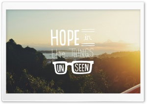 Hope in the Things unseen Ultra HD Wallpaper for 4K UHD Widescreen desktop, tablet & smartphone