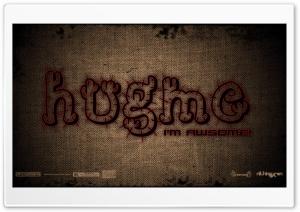 Hugme Am Awsome Ultra HD Wallpaper for 4K UHD Widescreen desktop, tablet & smartphone