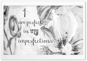 I am Perfect in my Imperfections HD Wide Wallpaper for Widescreen