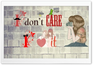 I Dont Care HD Wide Wallpaper for Widescreen