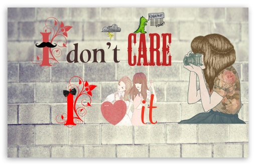 I Dont Care HD wallpaper for Wide 16:10 5:3 Widescreen WHXGA WQXGA WUXGA WXGA WGA ; HD 16:9 High Definition WQHD QWXGA 1080p 900p 720p QHD nHD ; Standard 4:3 5:4 3:2 Fullscreen UXGA XGA SVGA QSXGA SXGA DVGA HVGA HQVGA devices ( Apple PowerBook G4 iPhone 4 3G 3GS iPod Touch ) ; iPad 1/2/Mini ; Mobile 4:3 5:3 3:2 16:9 5:4 - UXGA XGA SVGA WGA DVGA HVGA HQVGA devices ( Apple PowerBook G4 iPhone 4 3G 3GS iPod Touch ) WQHD QWXGA 1080p 900p 720p QHD nHD QSXGA SXGA ;