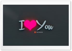 I Heart You HD Wide Wallpaper for 4K UHD Widescreen desktop & smartphone