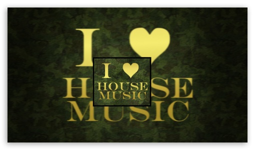I Love House Music Ultra Hd Desktop Background Wallpaper For