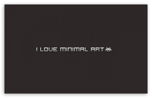 I Love Minimal Art HD wallpaper for Wide 16:10 5:3 Widescreen WHXGA WQXGA WUXGA WXGA WGA ; HD 16:9 High Definition WQHD QWXGA 1080p 900p 720p QHD nHD ; Standard 4:3 5:4 3:2 Fullscreen UXGA XGA SVGA QSXGA SXGA DVGA HVGA HQVGA devices ( Apple PowerBook G4 iPhone 4 3G 3GS iPod Touch ) ; Tablet 1:1 ; iPad 1/2/Mini ; Mobile 4:3 5:3 3:2 16:9 5:4 - UXGA XGA SVGA WGA DVGA HVGA HQVGA devices ( Apple PowerBook G4 iPhone 4 3G 3GS iPod Touch ) WQHD QWXGA 1080p 900p 720p QHD nHD QSXGA SXGA ; Dual 16:10 5:3 16:9 4:3 5:4 WHXGA WQXGA WUXGA WXGA WGA WQHD QWXGA 1080p 900p 720p QHD nHD UXGA XGA SVGA QSXGA SXGA ;