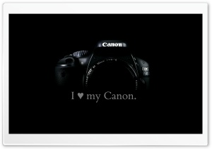 I love my Canon. HD Wide Wallpaper for Widescreen