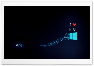 I Love My Windows HD Wide Wallpaper for 4K UHD Widescreen desktop & smartphone