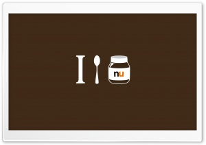 I Love Nutella HD Wide Wallpaper for Widescreen