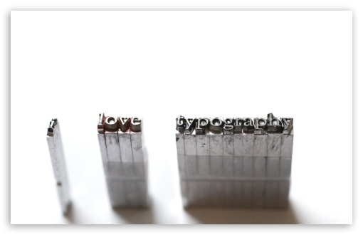 I Love Typography HD wallpaper for Wide 16:10 5:3 Widescreen WHXGA WQXGA WUXGA WXGA WGA ; HD 16:9 High Definition WQHD QWXGA 1080p 900p 720p QHD nHD ; Standard 4:3 5:4 3:2 Fullscreen UXGA XGA SVGA QSXGA SXGA DVGA HVGA HQVGA devices ( Apple PowerBook G4 iPhone 4 3G 3GS iPod Touch ) ; iPad 1/2/Mini ; Mobile 4:3 5:3 3:2 16:9 5:4 - UXGA XGA SVGA WGA DVGA HVGA HQVGA devices ( Apple PowerBook G4 iPhone 4 3G 3GS iPod Touch ) WQHD QWXGA 1080p 900p 720p QHD nHD QSXGA SXGA ;