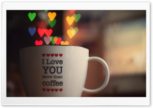 I Love You More Than Cofee HD Wide Wallpaper for Widescreen