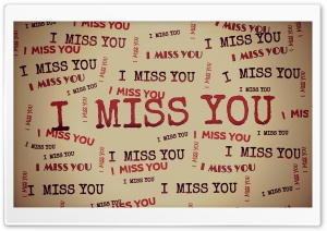 I MISS YOU HD Wide Wallpaper for 4K UHD Widescreen desktop & smartphone