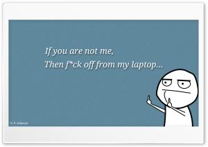 If you not me HD Wide Wallpaper for 4K UHD Widescreen desktop & smartphone