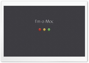 I'm a Mac HD Wide Wallpaper for 4K UHD Widescreen desktop & smartphone
