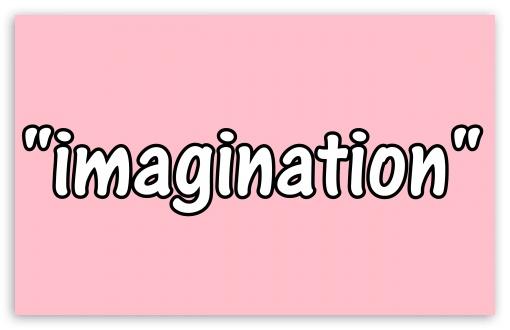 Imagination ❤ 4K UHD Wallpaper for Wide 16:10 5:3 Widescreen WHXGA WQXGA WUXGA WXGA WGA ; 4K UHD 16:9 Ultra High Definition 2160p 1440p 1080p 900p 720p ; Mobile 5:3 16:9 - WGA 2160p 1440p 1080p 900p 720p ; Dual 16:10 5:3 16:9 4:3 5:4 WHXGA WQXGA WUXGA WXGA WGA 2160p 1440p 1080p 900p 720p UXGA XGA SVGA QSXGA SXGA ;