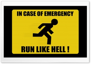 In Case Of Emergency Run Like Hell HD Wide Wallpaper for 4K UHD Widescreen desktop & smartphone