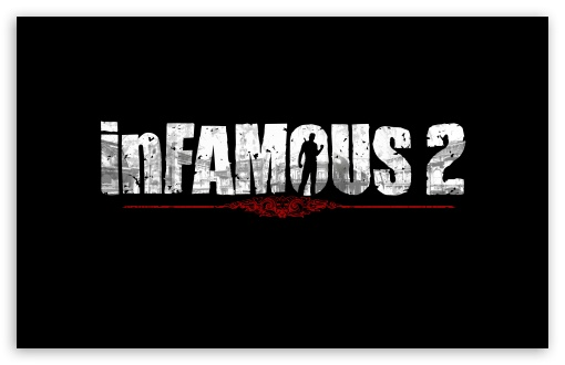 inFAMOUS 2 Logo HD wallpaper for Standard 4:3 5:4 Fullscreen UXGA XGA SVGA QSXGA SXGA ; Wide 16:10 5:3 Widescreen WHXGA WQXGA WUXGA WXGA WGA ; HD 16:9 High Definition WQHD QWXGA 1080p 900p 720p QHD nHD ; Other 3:2 DVGA HVGA HQVGA devices ( Apple PowerBook G4 iPhone 4 3G 3GS iPod Touch ) ; Mobile VGA WVGA iPhone iPad PSP Phone - VGA QVGA Smartphone ( PocketPC GPS iPod Zune BlackBerry HTC Samsung LG Nokia Eten Asus ) WVGA WQVGA Smartphone ( HTC Samsung Sony Ericsson LG Vertu MIO ) HVGA Smartphone ( Apple iPhone iPod BlackBerry HTC Samsung Nokia ) Sony PSP Zune HD Zen ; Dual 4:3 5:4 16:10 5:3 16:9 UXGA XGA SVGA QSXGA SXGA WHXGA WQXGA WUXGA WXGA WGA WQHD QWXGA 1080p 900p 720p QHD nHD ;