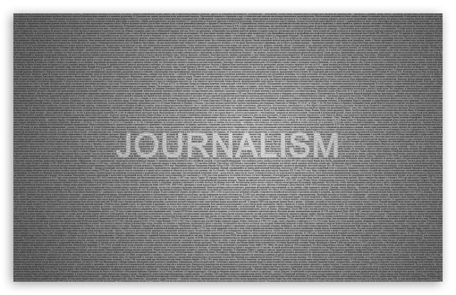 Journalism Typography HD wallpaper for Wide 16:10 5:3 Widescreen WHXGA WQXGA WUXGA WXGA WGA ; HD 16:9 High Definition WQHD QWXGA 1080p 900p 720p QHD nHD ; Standard 4:3 5:4 3:2 Fullscreen UXGA XGA SVGA QSXGA SXGA DVGA HVGA HQVGA devices ( Apple PowerBook G4 iPhone 4 3G 3GS iPod Touch ) ; Tablet 1:1 ; iPad 1/2/Mini ; Mobile 4:3 5:3 3:2 16:9 5:4 - UXGA XGA SVGA WGA DVGA HVGA HQVGA devices ( Apple PowerBook G4 iPhone 4 3G 3GS iPod Touch ) WQHD QWXGA 1080p 900p 720p QHD nHD QSXGA SXGA ; Dual 16:10 5:3 16:9 4:3 5:4 WHXGA WQXGA WUXGA WXGA WGA WQHD QWXGA 1080p 900p 720p QHD nHD UXGA XGA SVGA QSXGA SXGA ;