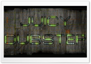 Juicy Dubstep HD Wide Wallpaper for Widescreen