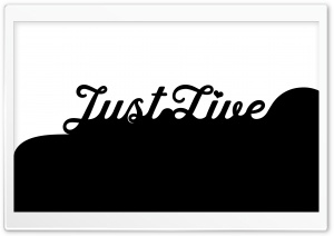 Just Live HD Wide Wallpaper for Widescreen