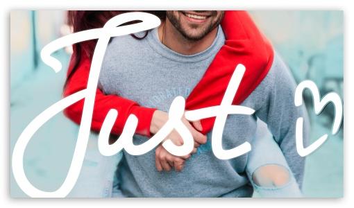 Just Love ❤ 4K UHD Wallpaper for 4K UHD 16:9 Ultra High Definition 2160p 1440p 1080p 900p 720p ; Mobile 16:9 - 2160p 1440p 1080p 900p 720p ;
