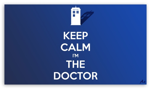 Keep Calm Im The Doctor ❤ 4K UHD Wallpaper for 4K UHD 16:9 Ultra High Definition 2160p 1440p 1080p 900p 720p ; UHD 16:9 2160p 1440p 1080p 900p 720p ; Smartphone 5:3 WGA ; Tablet 1:1 ; iPad 1/2/Mini ; Mobile 4:3 5:3 3:2 16:9 - UXGA XGA SVGA WGA DVGA HVGA HQVGA ( Apple PowerBook G4 iPhone 4 3G 3GS iPod Touch ) 2160p 1440p 1080p 900p 720p ;