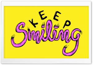 Keep Smiling HD Wide Wallpaper for 4K UHD Widescreen desktop & smartphone