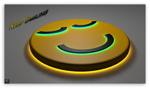 Keep Smiling UltraHD Wallpaper for 8K UHD TV 16:9 Ultra High Definition 2160p 1440p 1080p 900p 720p ; Mobile 16:9 - 2160p 1440p 1080p 900p 720p ;