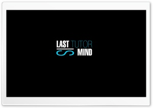 Last Tutor Is Mind HD Wide Wallpaper for Widescreen