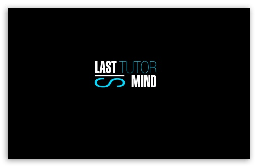 Last Tutor Is Mind ❤ 4K UHD Wallpaper for Wide 16:10 5:3 Widescreen WHXGA WQXGA WUXGA WXGA WGA ; 4K UHD 16:9 Ultra High Definition 2160p 1440p 1080p 900p 720p ; Standard 4:3 5:4 3:2 Fullscreen UXGA XGA SVGA QSXGA SXGA DVGA HVGA HQVGA ( Apple PowerBook G4 iPhone 4 3G 3GS iPod Touch ) ; Tablet 1:1 ; iPad 1/2/Mini ; Mobile 4:3 5:3 3:2 16:9 5:4 - UXGA XGA SVGA WGA DVGA HVGA HQVGA ( Apple PowerBook G4 iPhone 4 3G 3GS iPod Touch ) 2160p 1440p 1080p 900p 720p QSXGA SXGA ;