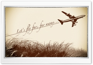 Let's fly far far away HD Wide Wallpaper for 4K UHD Widescreen desktop & smartphone