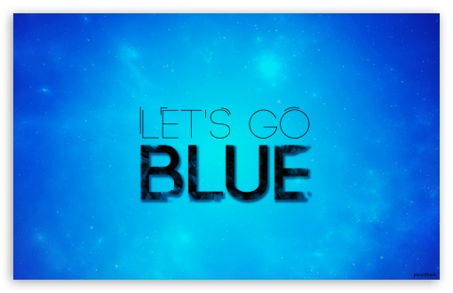 Let's Go Blue HD wallpaper for Wide 16:10 5:3 Widescreen WHXGA WQXGA WUXGA WXGA WGA ; HD 16:9 High Definition WQHD QWXGA 1080p 900p 720p QHD nHD ; UHD 16:9 WQHD QWXGA 1080p 900p 720p QHD nHD ; Mobile 5:3 16:9 - WGA WQHD QWXGA 1080p 900p 720p QHD nHD ;