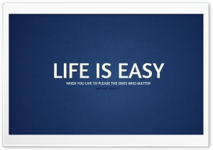 Life Is Easy HD Wide Wallpaper for Widescreen